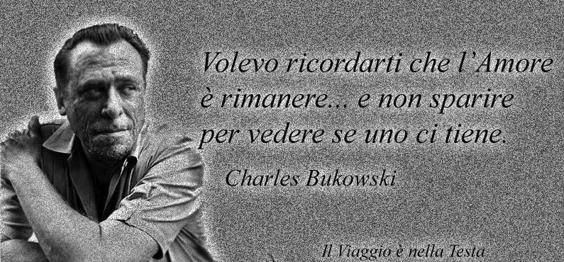 Charles Bukowski Le Migliori Frasi Del Web Mondo Citazioni